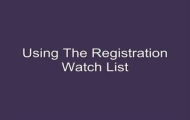 Using the Registration Watch List