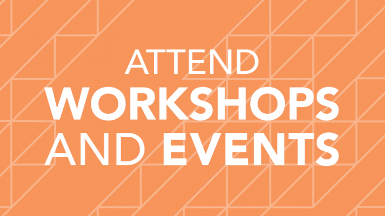 attend workshops and events